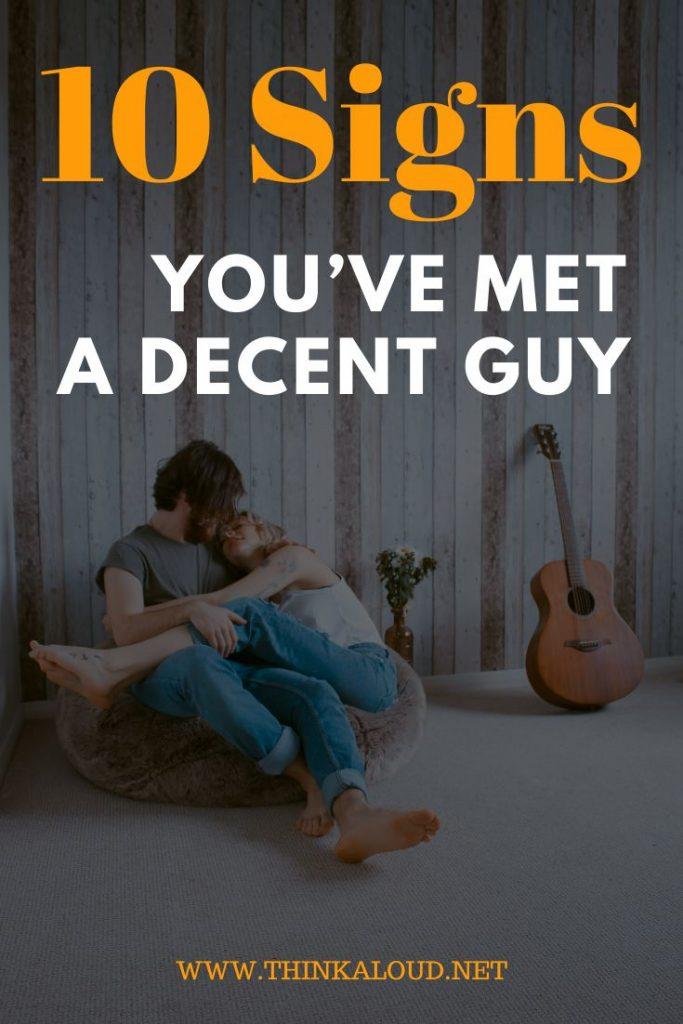 10 Signs You've Met a Decent Guy