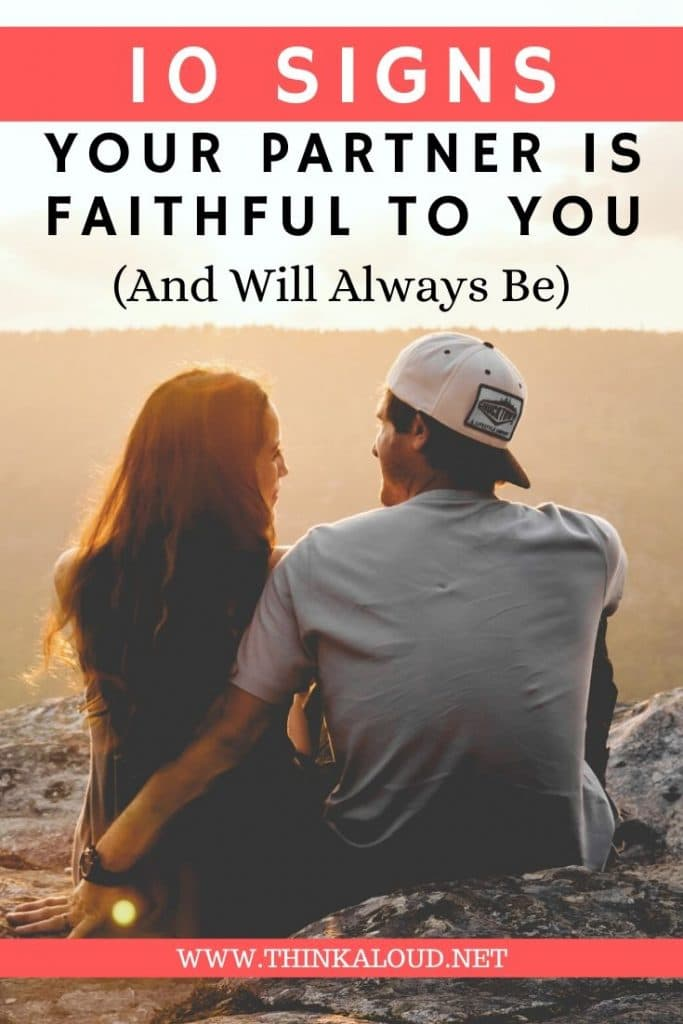 10 Signs Your Partner Is Faithful To You