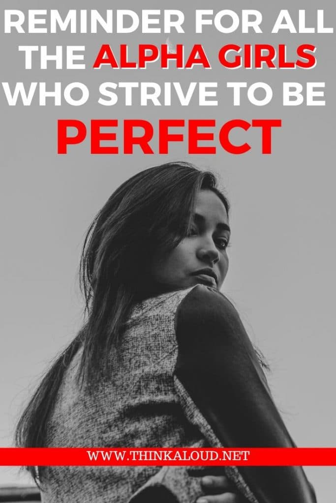 Reminder for All the Alpha Girls Who Strive to Be Perfect