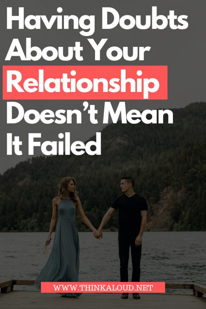 Having Doubts About Your Relationship Doesn't Mean It Failed
