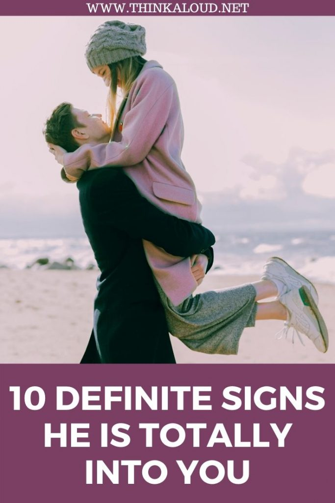 10 Definite Signs He Is Totally Into You