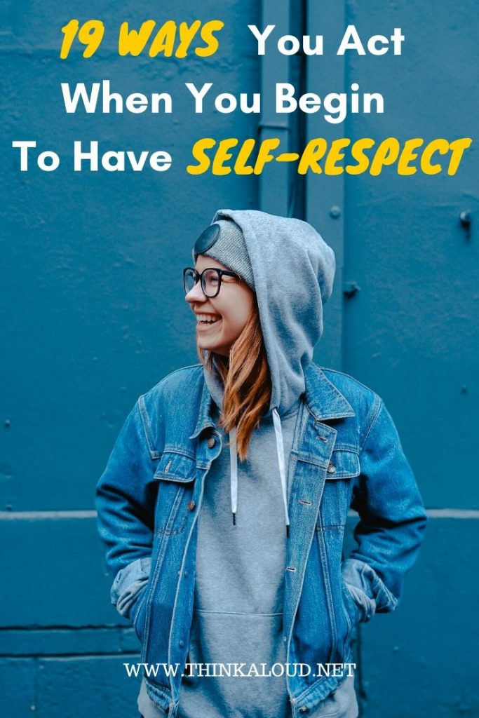 19 Ways You Act When You Begin To Have Self-Respect
