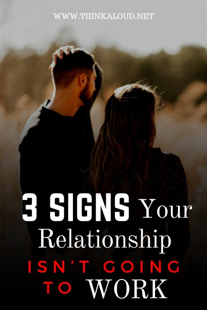 3 Signs your relationship isn't going to work