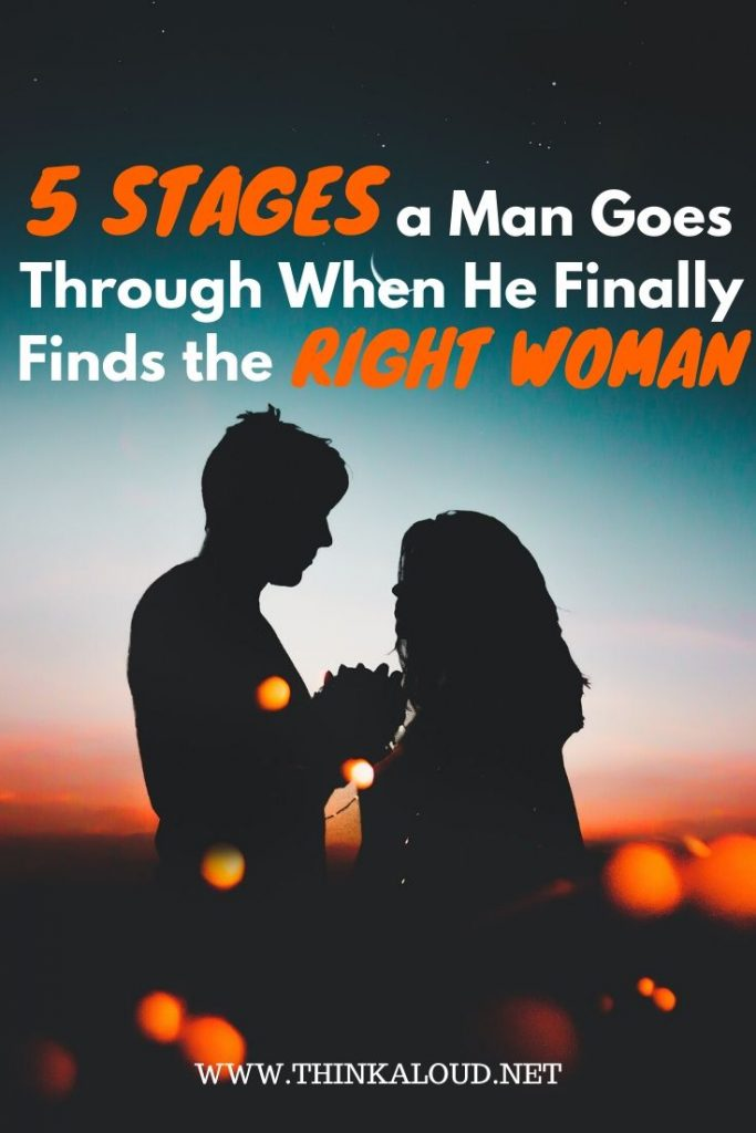 5 Stages a Man Goes Through When He Finally Finds the Right Woman