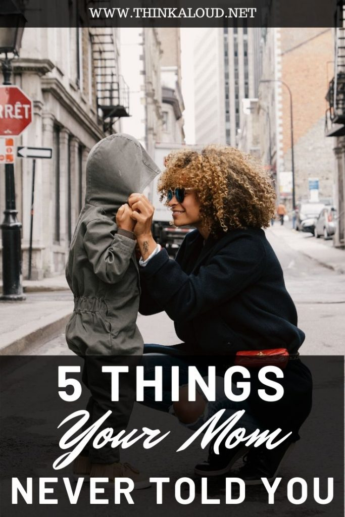 5 Things Your Mom Never Told You