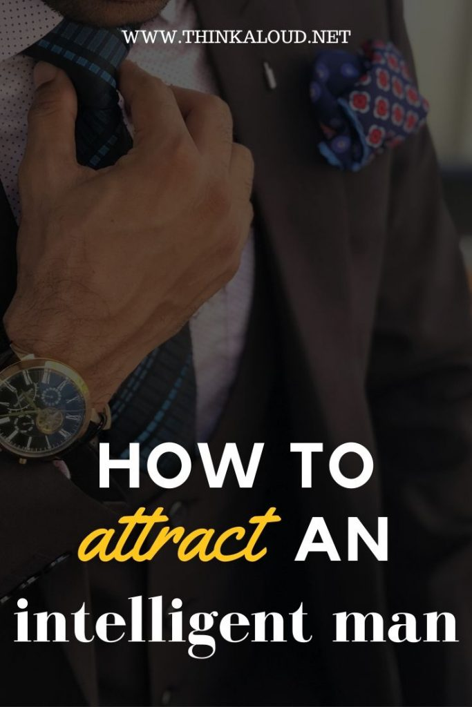 How to attract an intelligent man