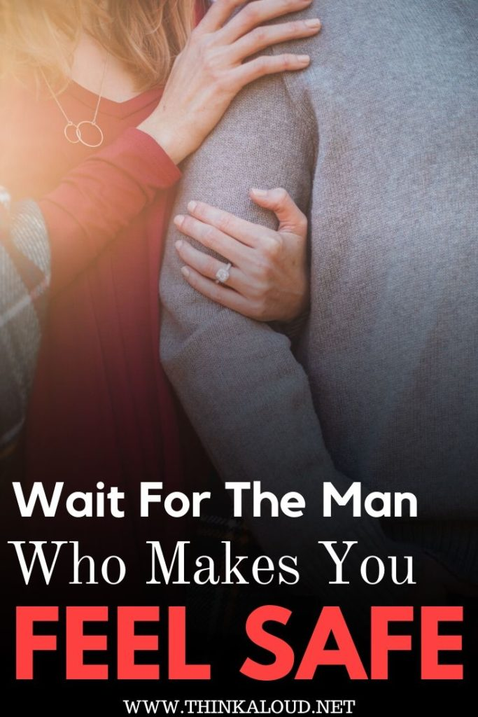 Wait For The Man who makes you feel safe