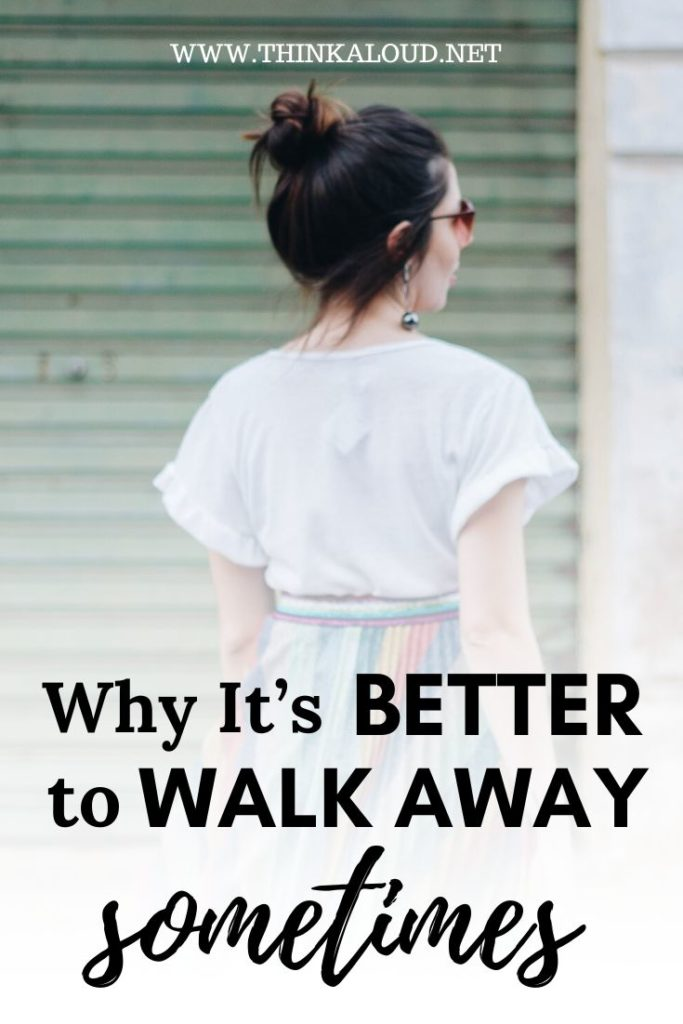 Why It's Better to Walk Away Sometimes