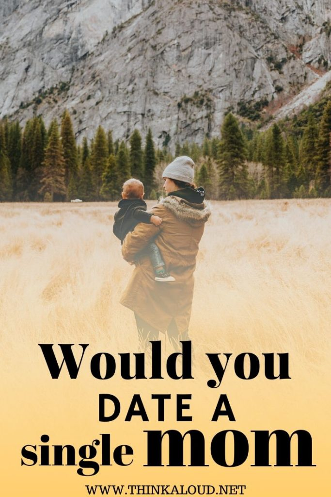 Would You Date a Single Mom?