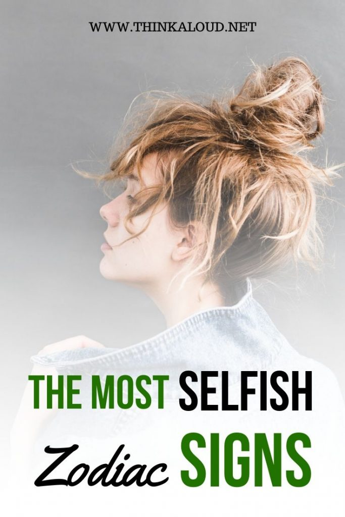 the most selfish zodiac signs