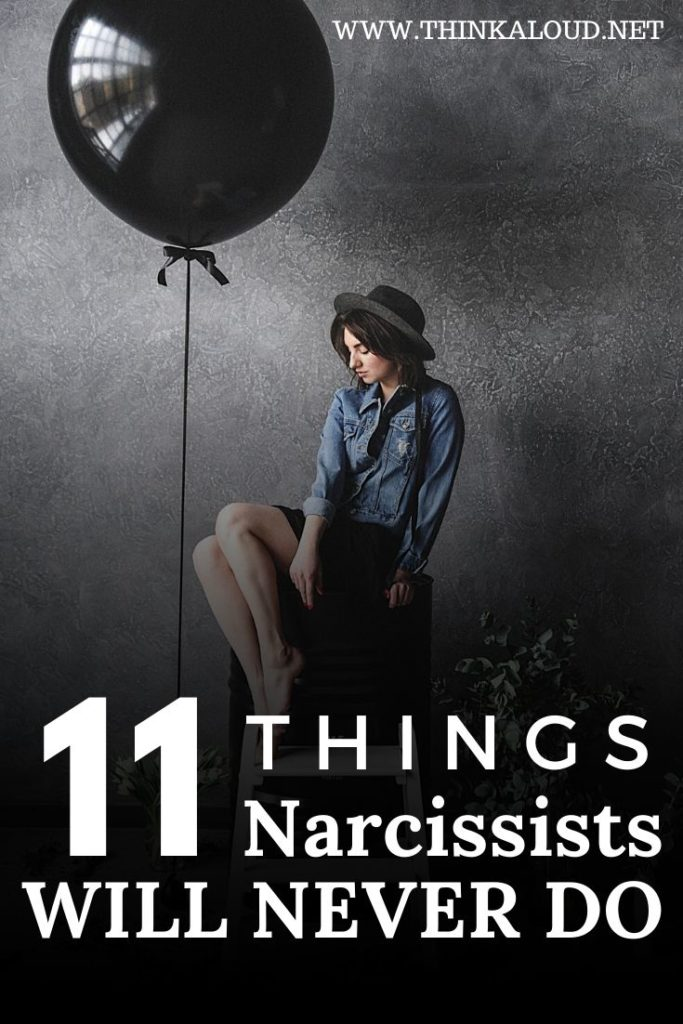 11 things narcissists will never do