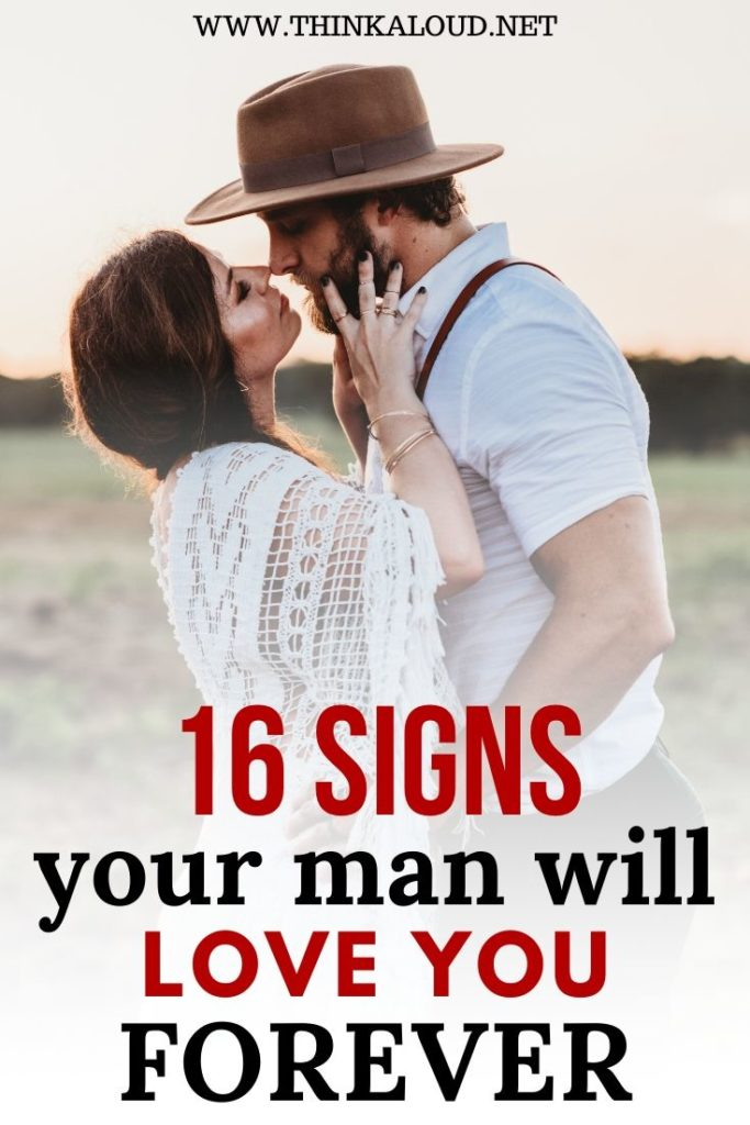 16 signs your man will love you forever