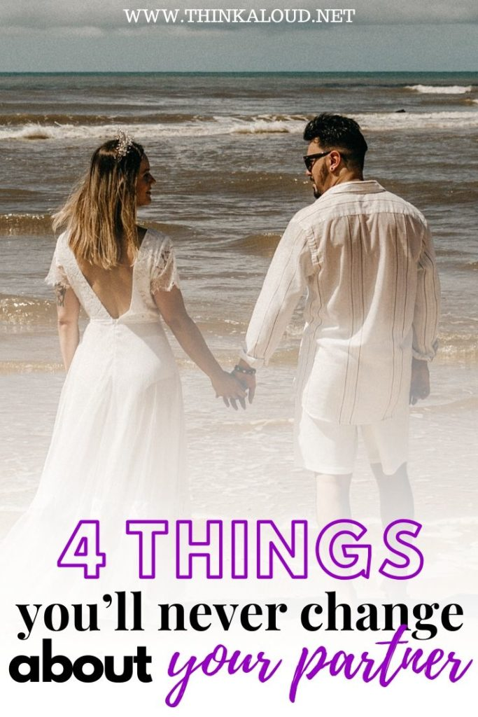 4 Things You'll Never Change about your Partner