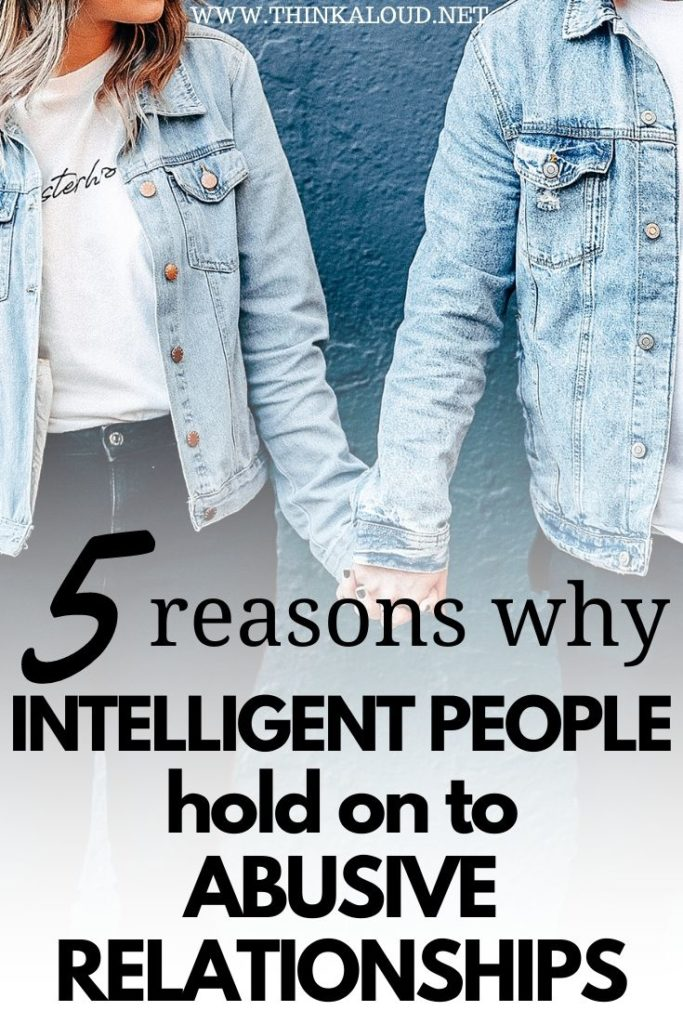 5 Reasons Why Intelligent People Hold On To Abusive Relationships
