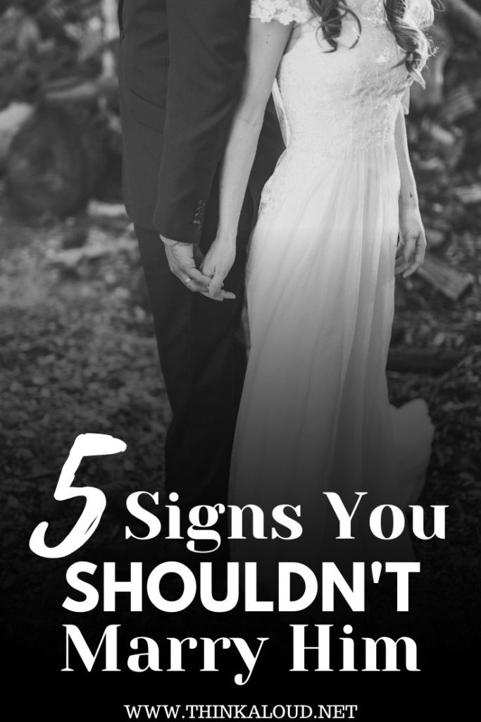 5 Signs You Shouldn't Marry Him