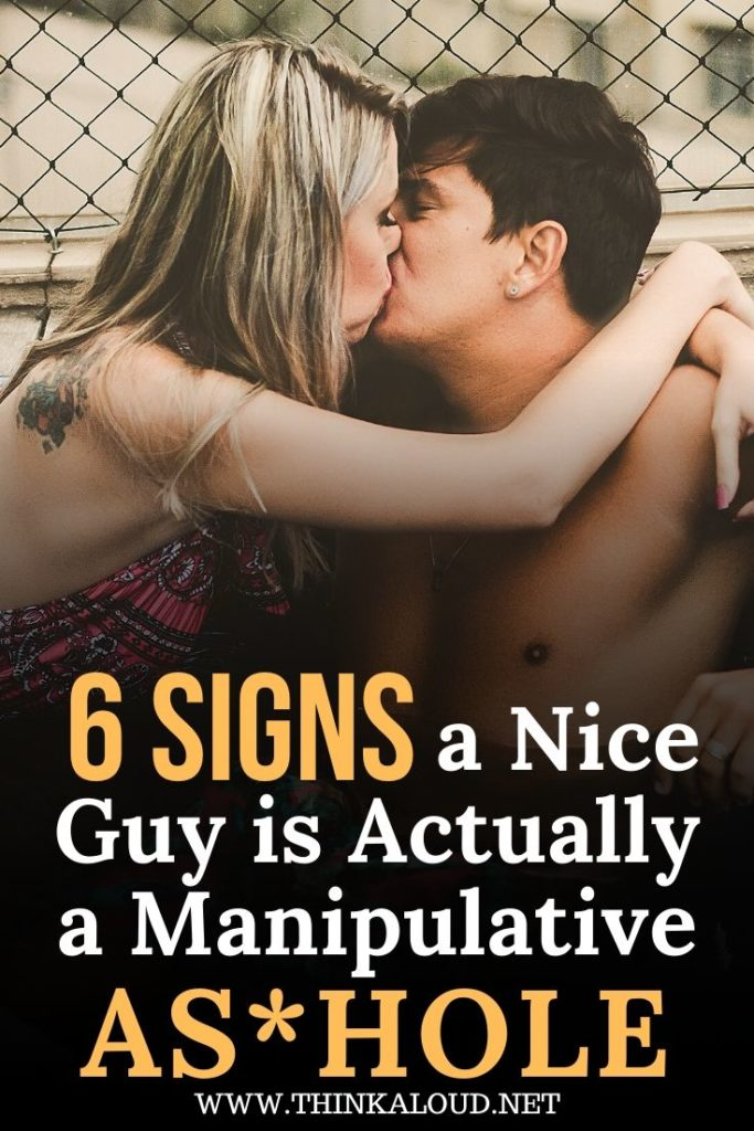 6 Signs a Nice Guy is Actually a Manipulative Ashole