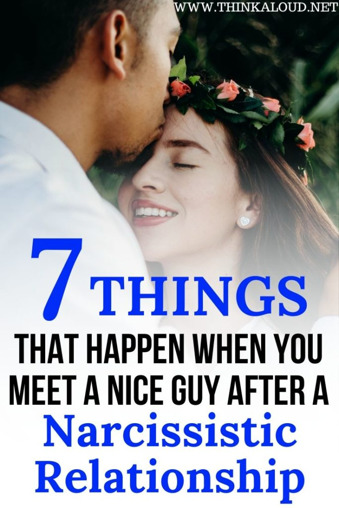 7 signs that happen when you meet a nice guy after a narcissistic relationship