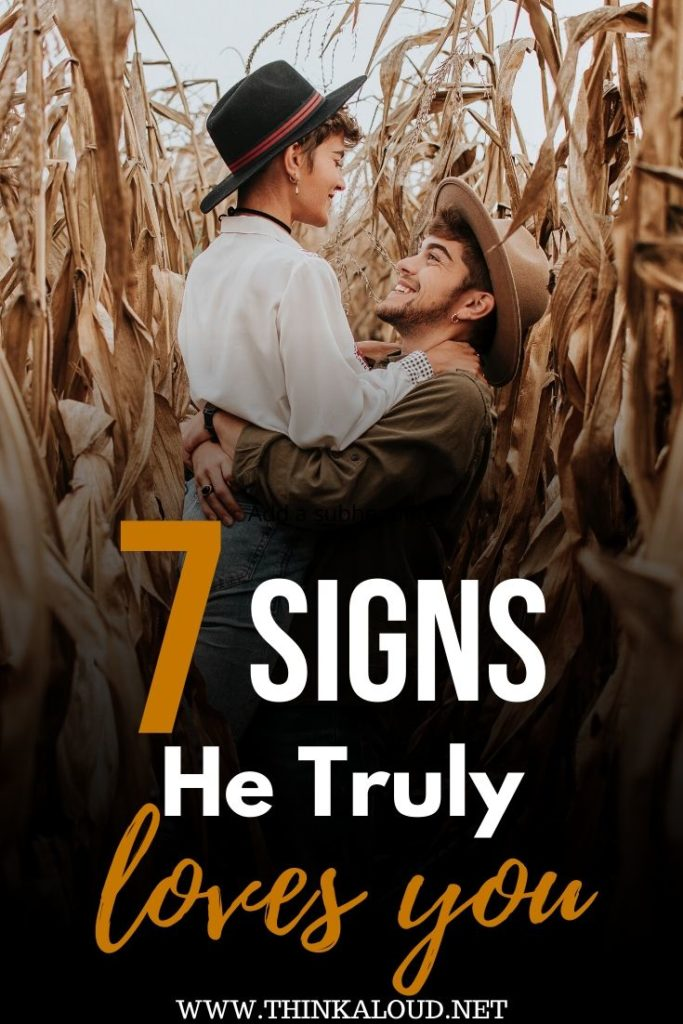 7 signs he truly loves you