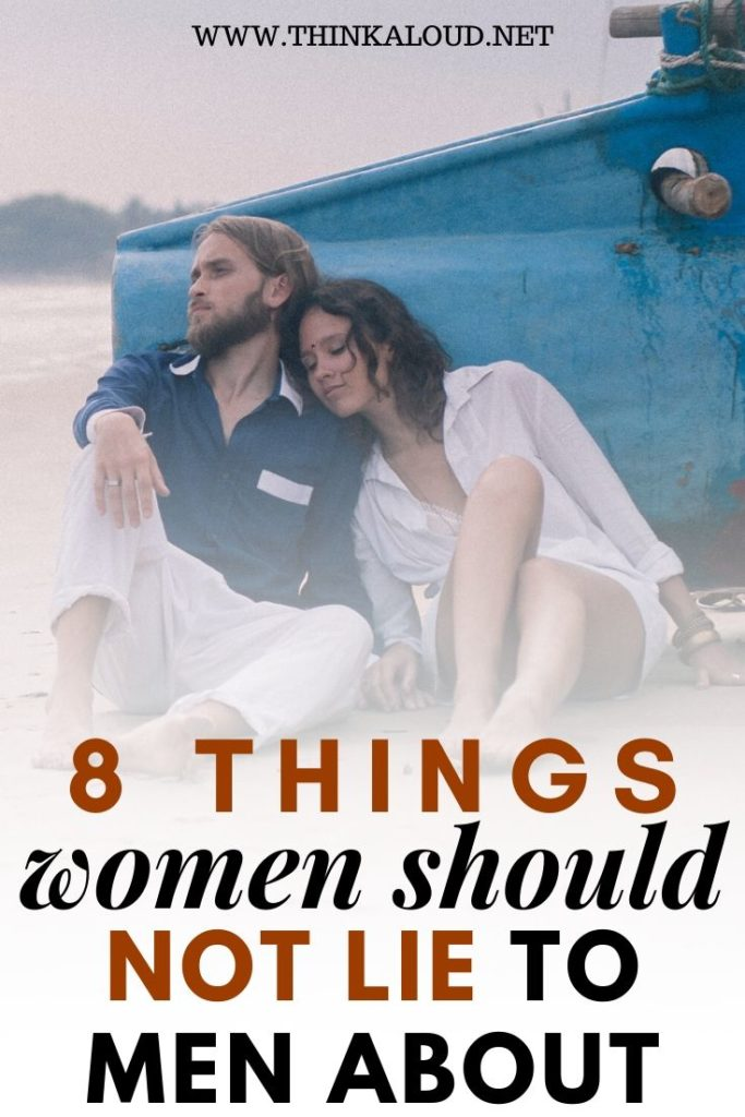 8 Things women should not lie to men about