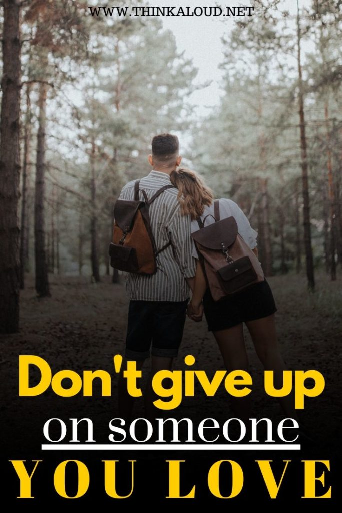 Don't Give Up on Someone You Love