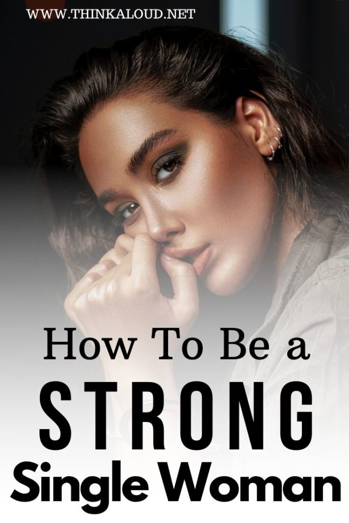 How To Be a Strong Single Woman