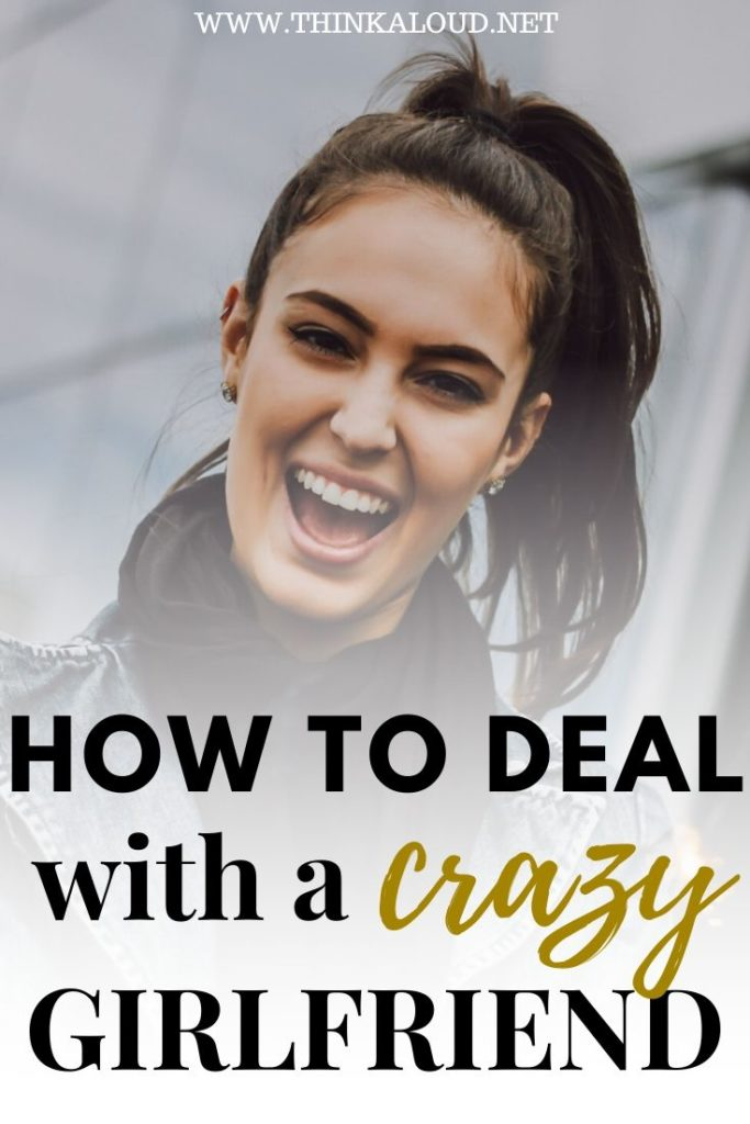How To Deal With a Crazy Girlfriend