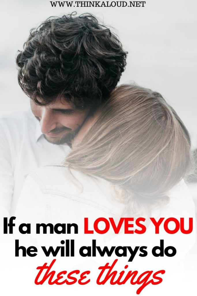 If a Man Loves You, He Will Always Do These Things