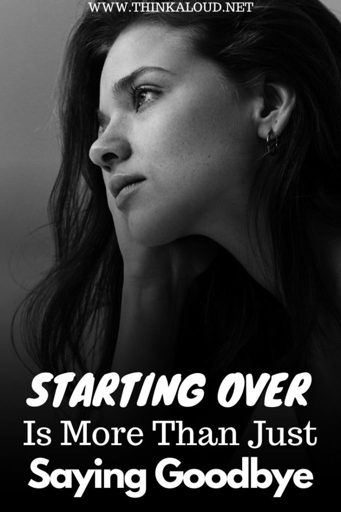Starting Over Is More Than Just Saying Goodbye