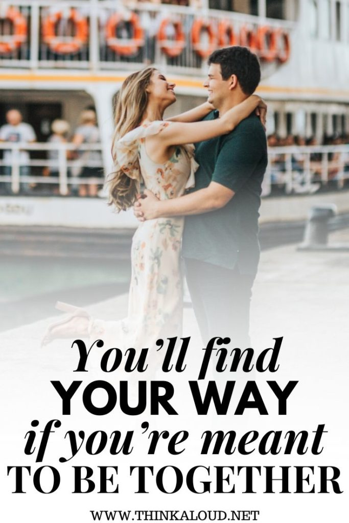 You'll Find Your Way If You're Meant To Be Together