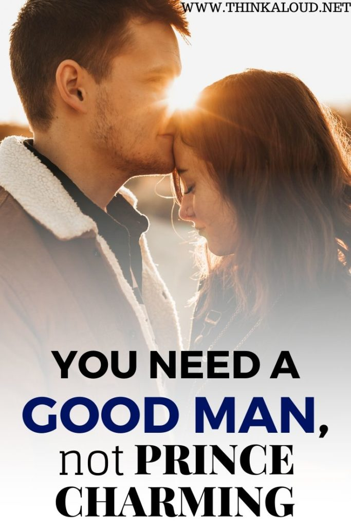 You Need a Good Man, Not Prince Charming