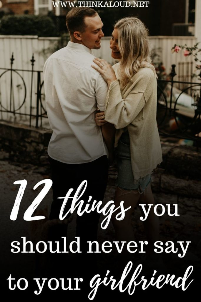 12 things You Should Never Say To Your Girlfriend
