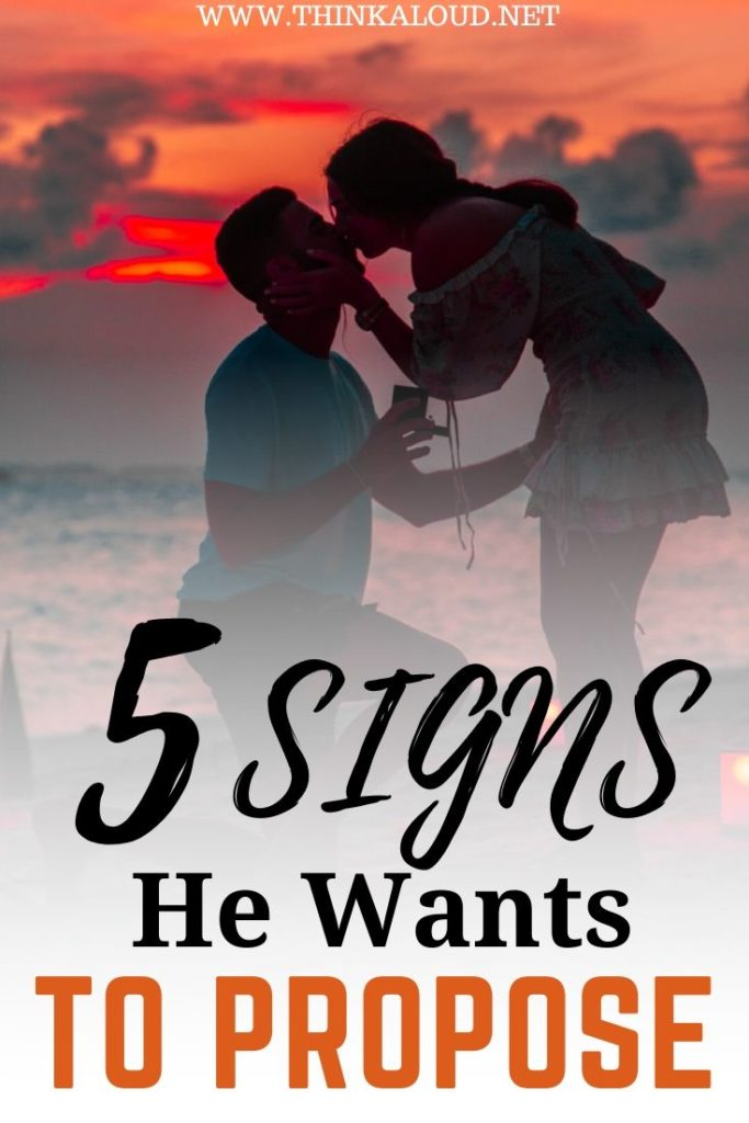 5 Signs He Wants to Propose