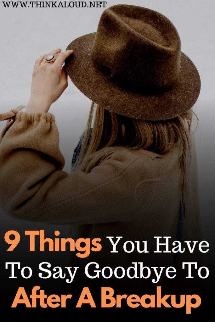9 Things You Have To Say Goodbye To After A Breakup