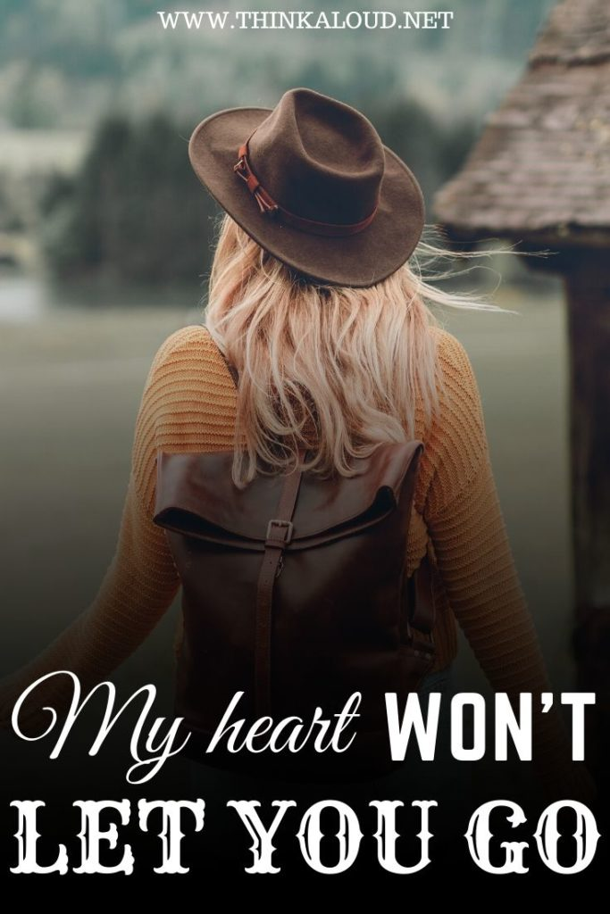 My Heart Won't Let You Go