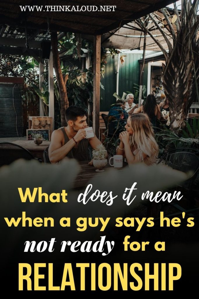 What Does it Mean When a Guy Says He's Not Ready For a Relationship