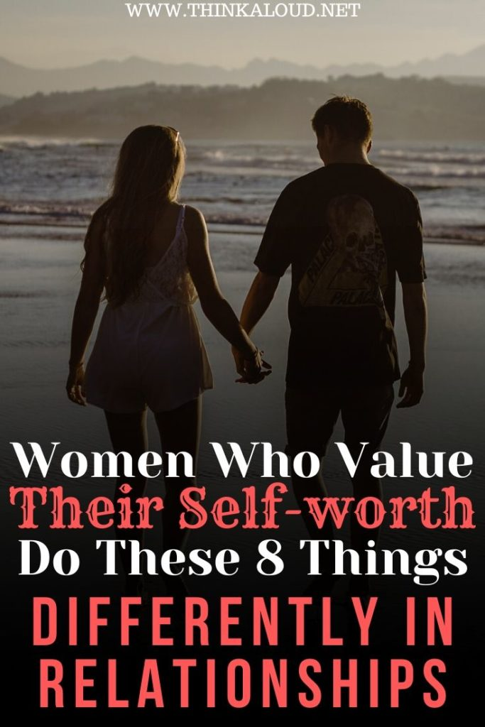 Women Who Value Their Self-worth Do These 8 Things Differently In Relationships