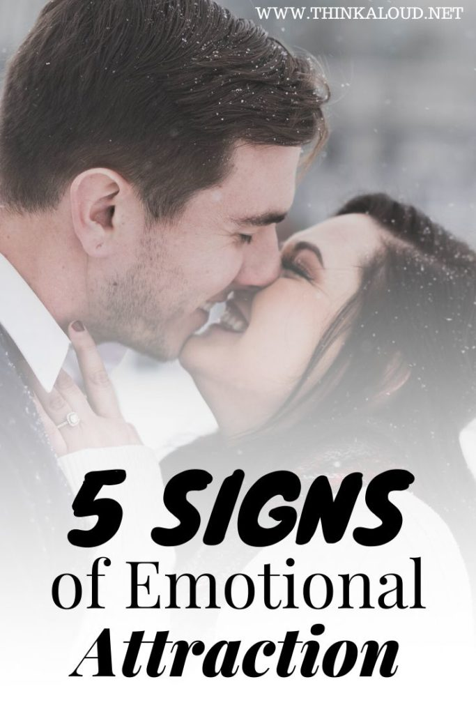 5 Signs of Emotional Attraction