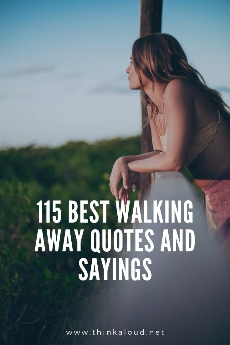 115 Best Walking Away Quotes And Sayings (1)