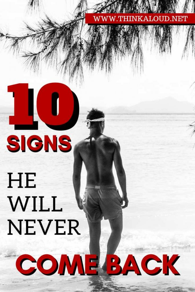 10 Signs He Will Never Come Back