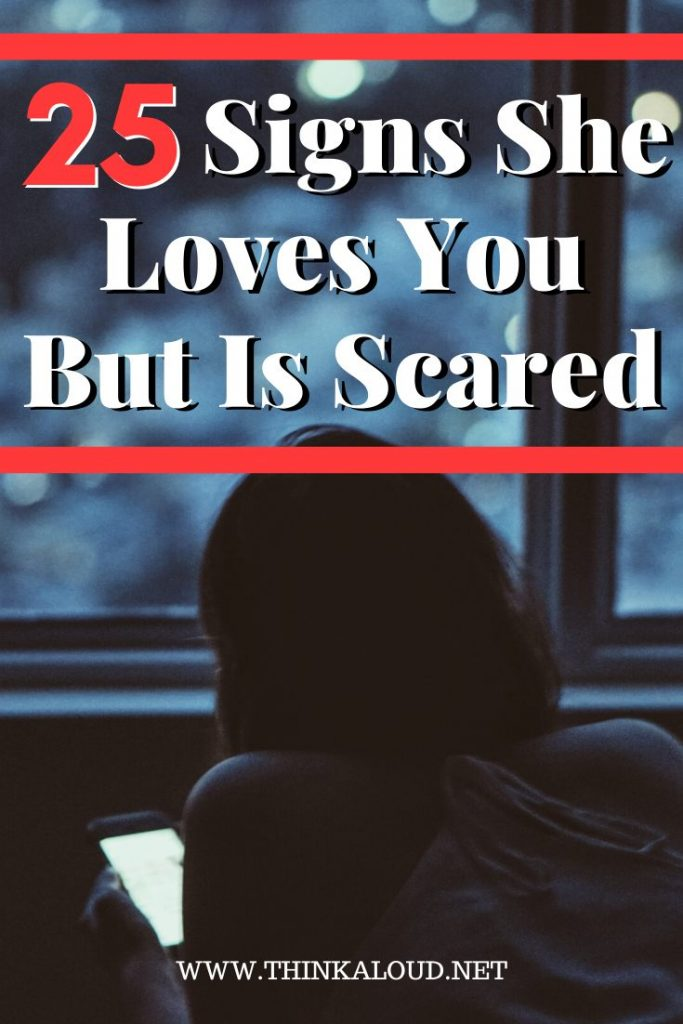 25 Signs She Loves You But Is Scared