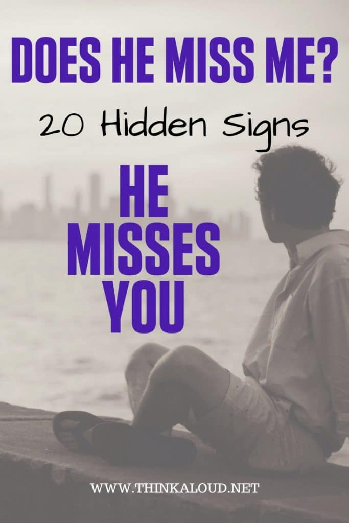 Does He Miss Me? 20 Hidden Signs He Misses You