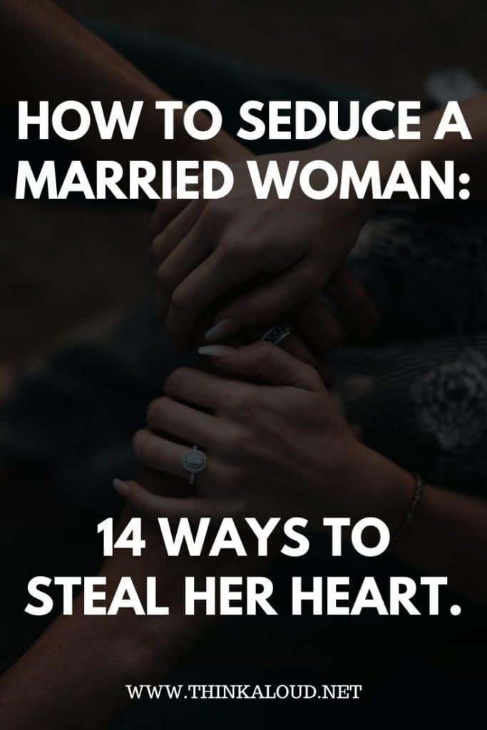 1. HHow To Seduce A Married Woman: 14 Ways To Steal Her Heart