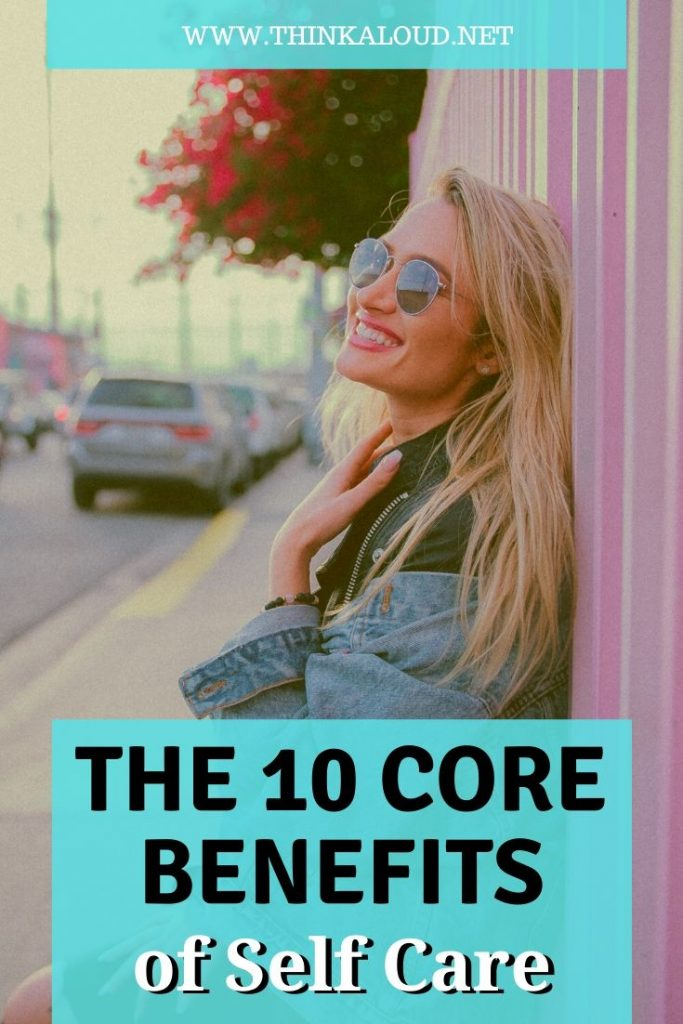 The 10 core benefits of self care