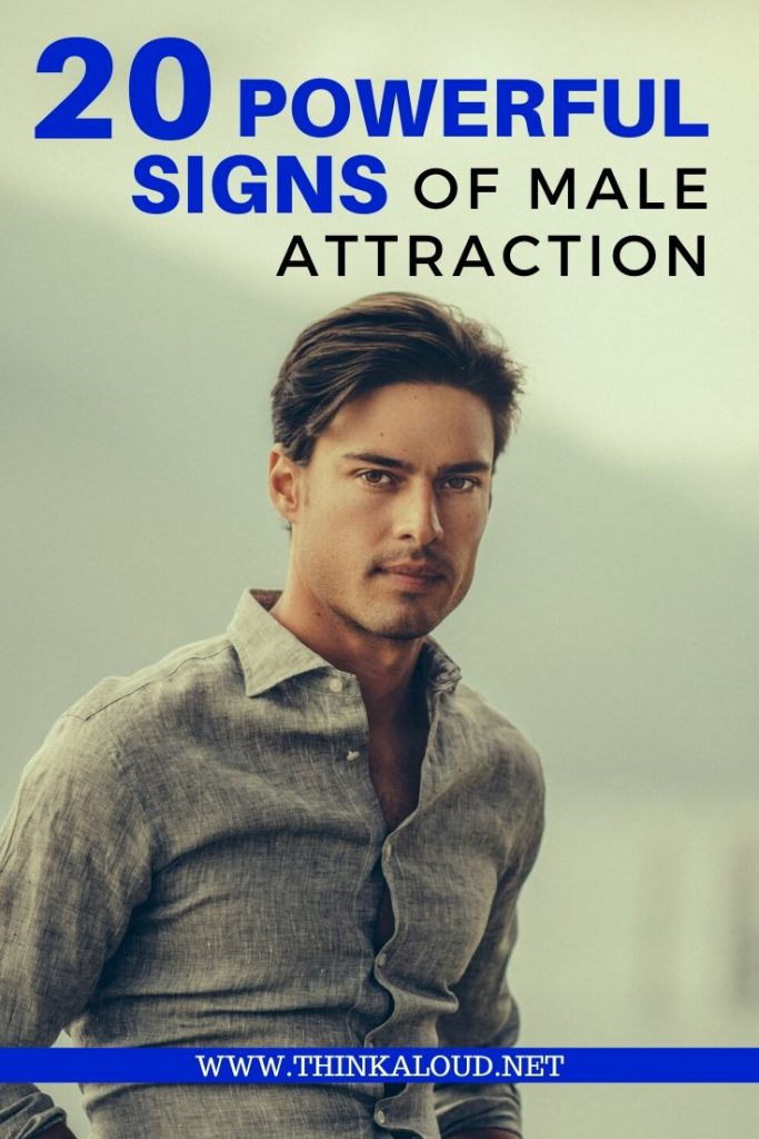 20 Powerful Signs Of Male Attraction