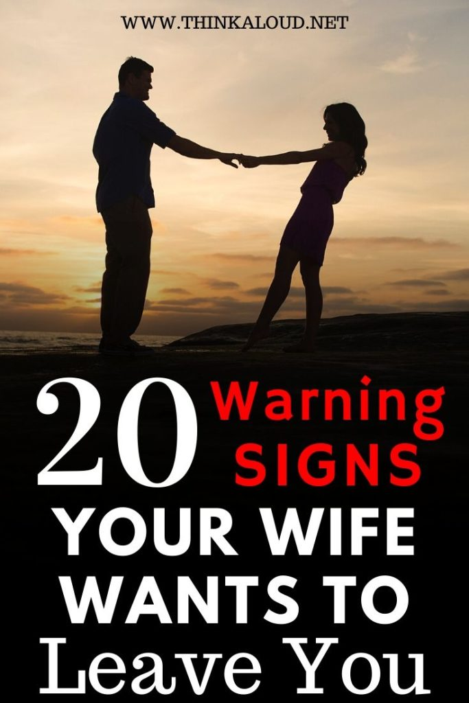20 Warning Signs Your Wife Wants To Leave You