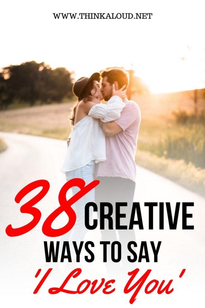 38 Creative Ways To Say 'I Love You'