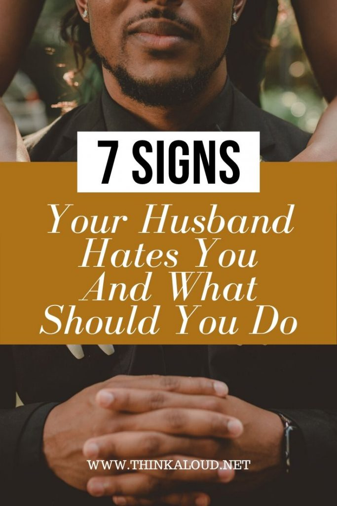 7 signs your husband hates you and what should you do