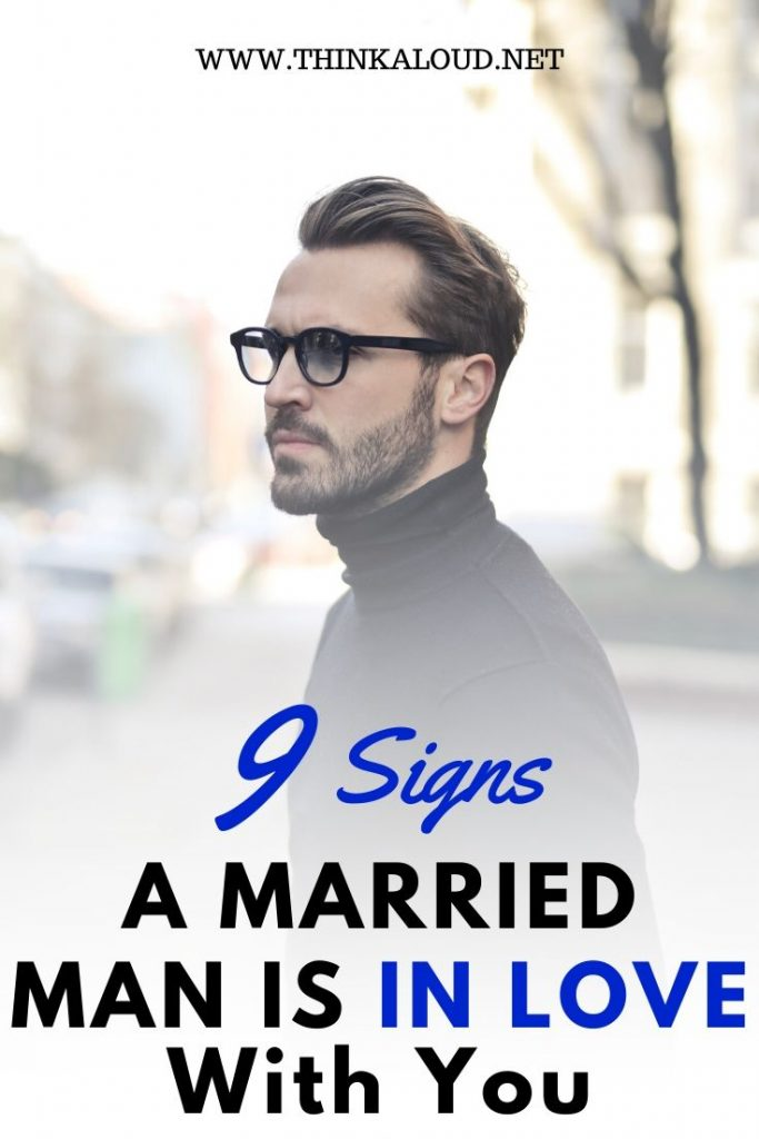 9 Signs A Married Man Is In Love With You
