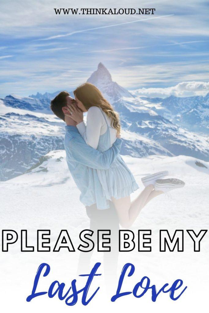 Please Be My Last Love