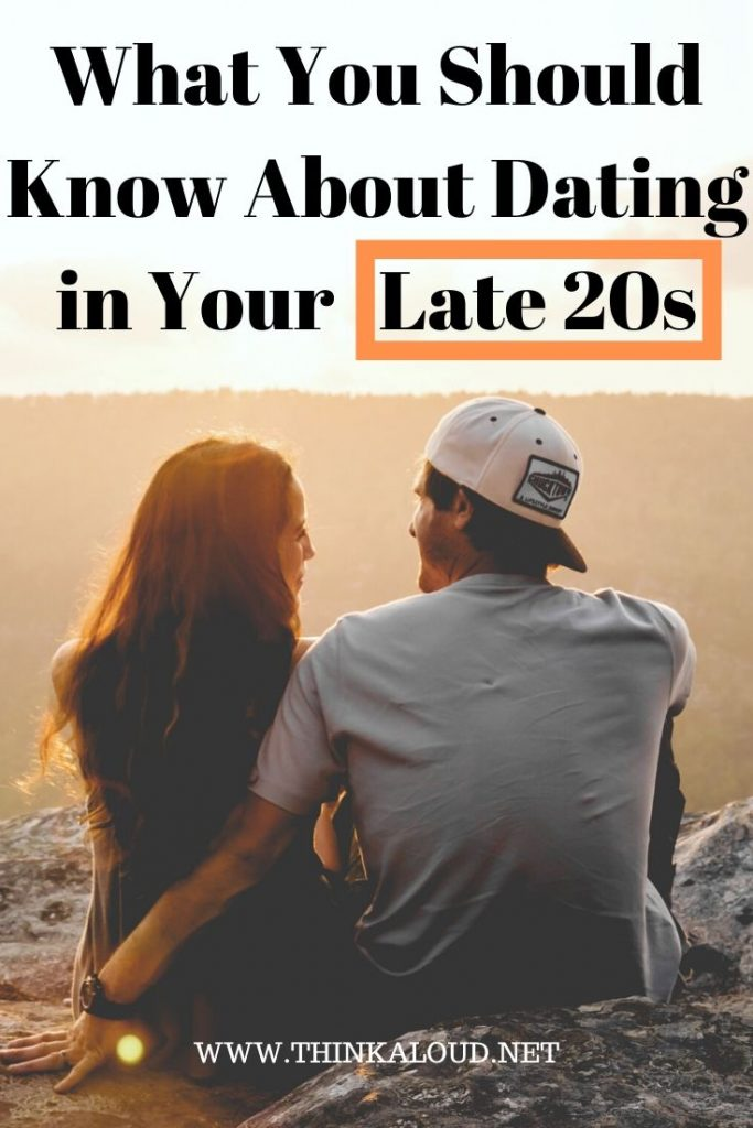 What You Should Know About Dating in Your Late 20s